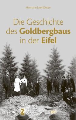 Die Geschichte des Goldbergbaus in der Eifel