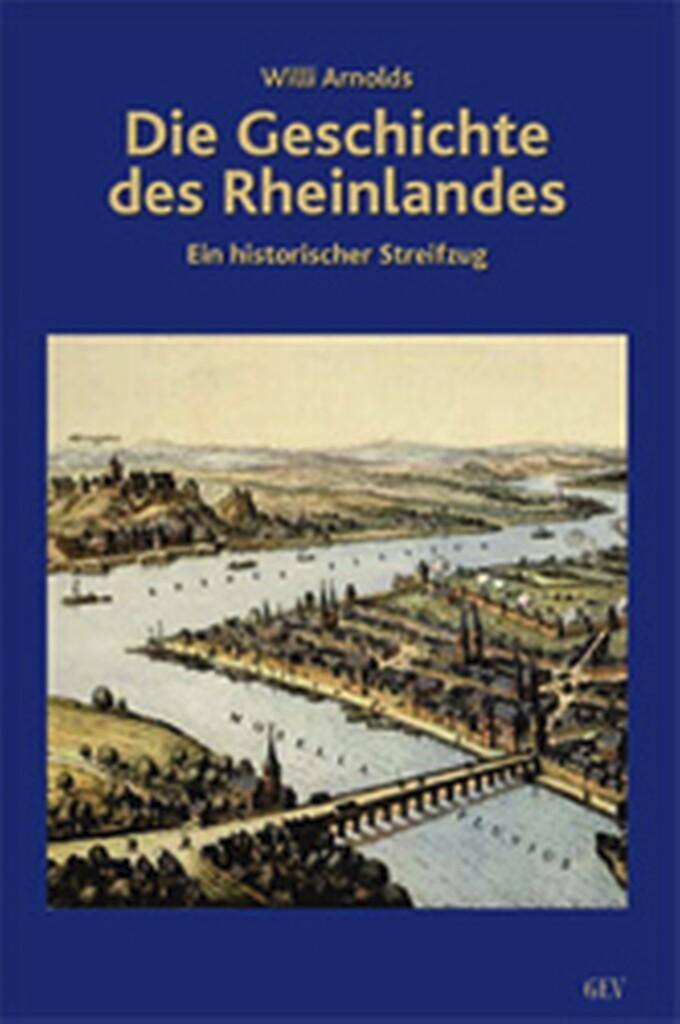 Die Geschichte des Rheinlandes