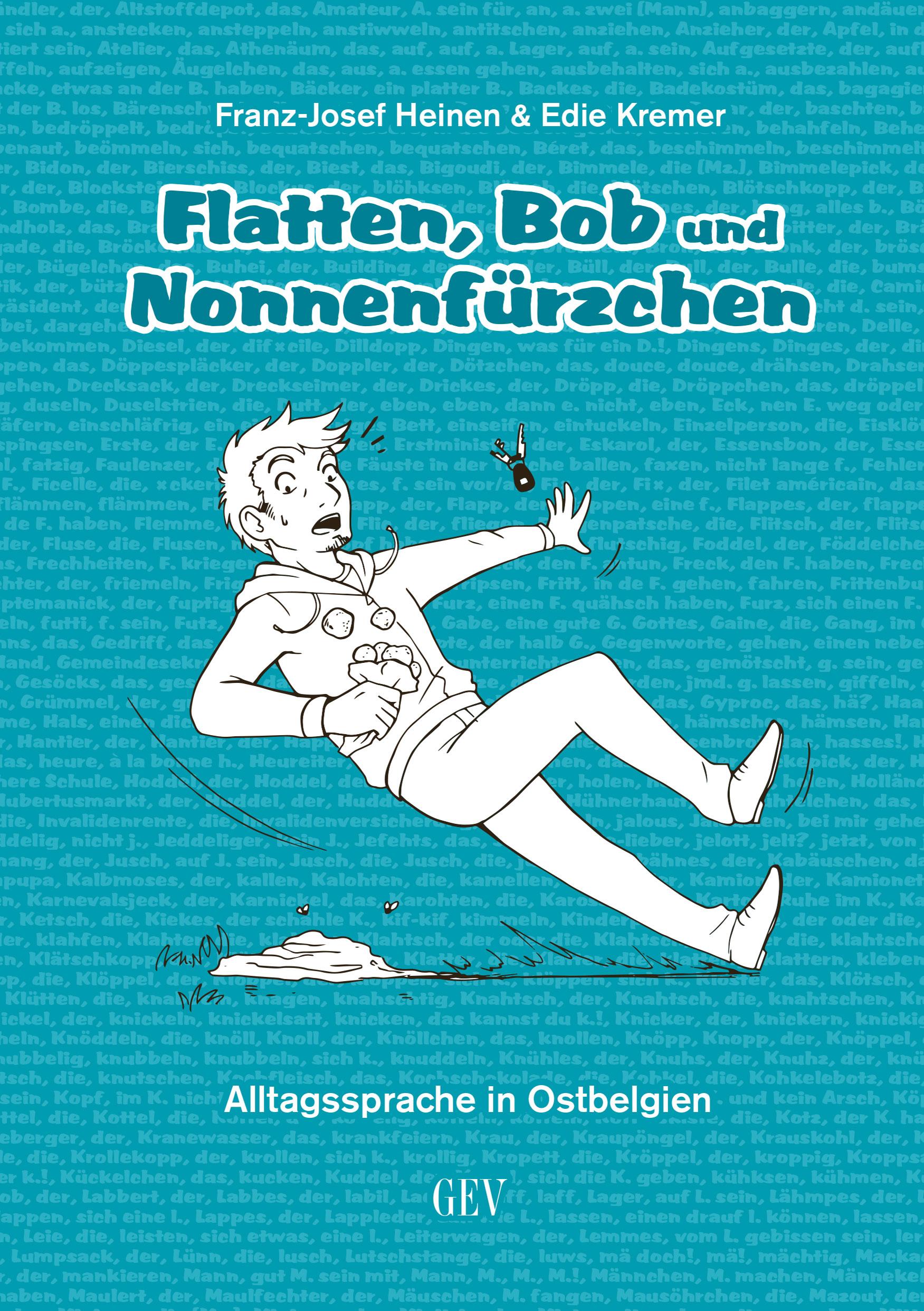 Flatten, Bob und Nonnenfürzchen