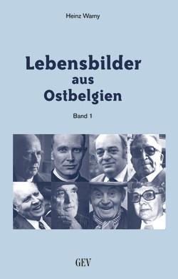 Lebensbilder aus Ostbelgien (Band 1)
