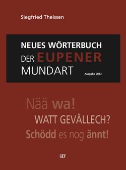 Neues Wörterbuch der Eupener Mundart