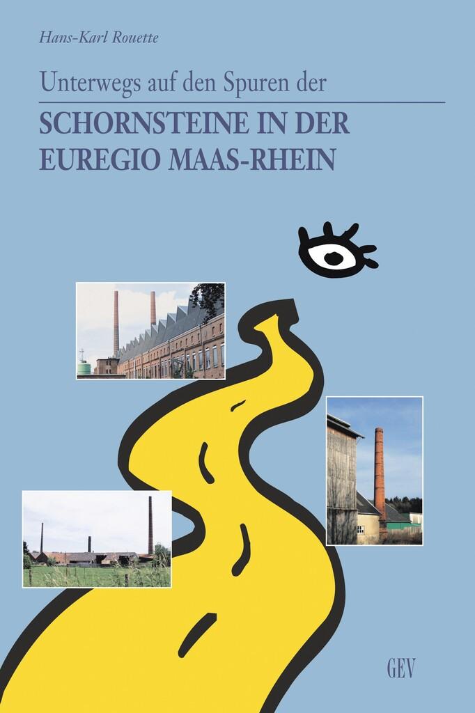 Unterwegs auf den Spuren der Schornsteine in der Euregio Maas-Rhein