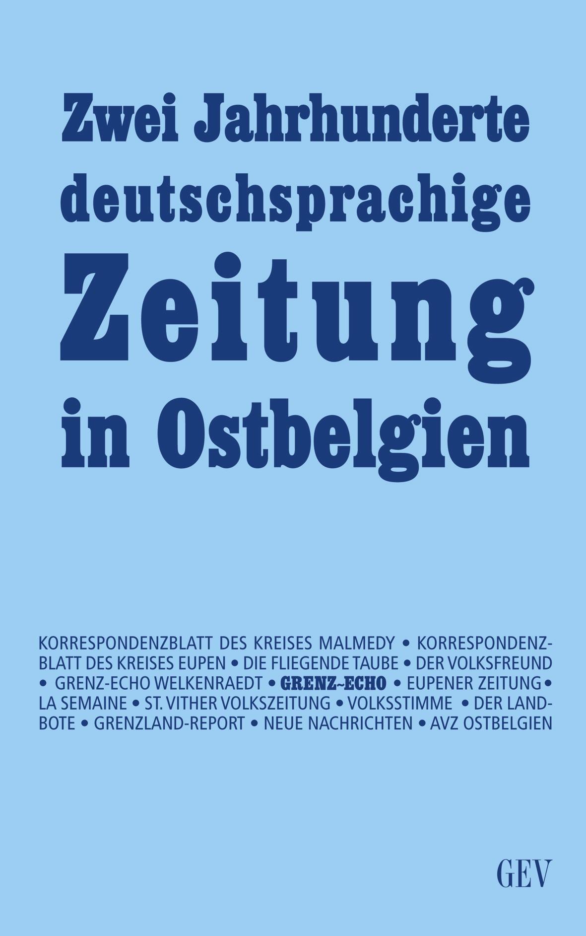 Zwei Jahrhunderte deutschsprachige Zeitung in Ostbelgien